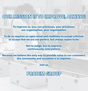 Prodim Group, Missione: la nostra missione è migliorare, sempre!