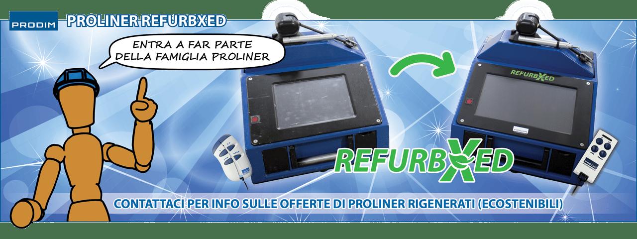 Slider - Prodim Proliner RefurbXed - Entra a far parte della famiglia Proliner Generation X - Contattaci per info sulle offerte di proliner rigenerati ecostenibili